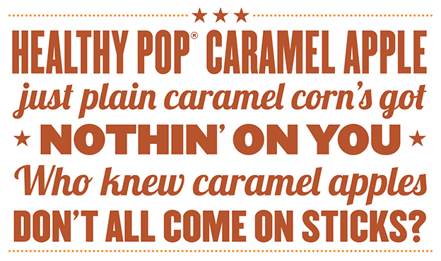 Healthy Pop Caramel Apple - just plain caramel corn's got nothin' on you. Who knew caramel apples don't all come on sticks?