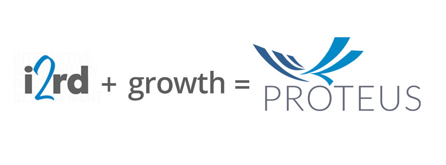 i2rd + growth = Proteus