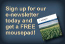 Sign up for our e-newsletter today and get a FREE mousepad!